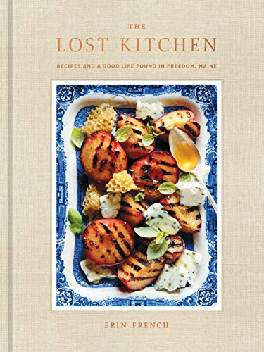 <em>The Lost Kitchen: Recipes and a Good Life Found in Freedom, Maine: A Cookbook</em>