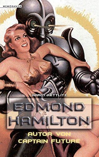 Edmond Hamilton: Autor von Captain Future (Memoranda) (German Edition)