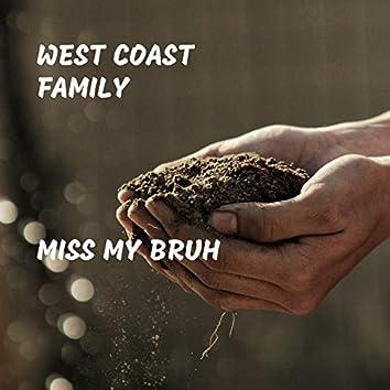 Miss My Bruh