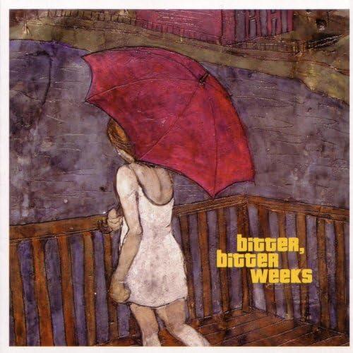 Bitter Bitter Weeks