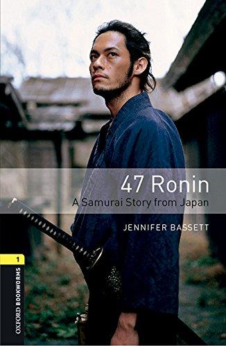 47 ronin. Oxford bookworms library. Livello 1. Con CD Audio formato MP3. Con espansione online