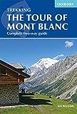 Cicerone Trekking the Tour of Mont Blanc: Complete Two-way Trekking Guide (Cicerone Trekking Guides)