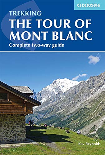 Tour of Mont Blanc: Complete two-way trekking guide: Guide and map booklet (Cicerone Trekking Guides)
