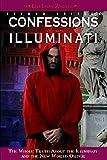 Confessions of an Illuminati, Volume I: The Whole Truth about the Illuminati and the New World Order - Leo Lyon Zagami
