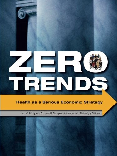Zero Trends: Health as a Serious Economic Strategy