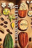 Chocolate II / The Chocolate II: Mistica y mestizaje / Mysticism and Mestizaje (Revista-Libro Artes De Mexico / Magazine-Book Art From Mexico)