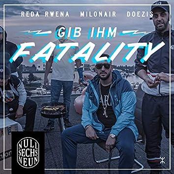 Gib Ihm Fatality