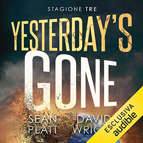 Yesterday's gone, Stagione 3                   By:                                                                                                                                 Sean Platt,                                                                                        David Wright                               Narrated by:                                                                                                                                 Lorenzo Loreti                      Length: 5 hrs and 55 mins     Not rated yet     Overall 0.0