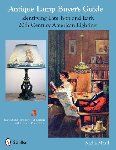 Compare Textbook Prices for Antique Lamp Buyer's Guide: Identifying Late 19th and Early 20th Century American Lighting 3 Exp Rev Edition ISBN 9780764340222 by Nadja Maril