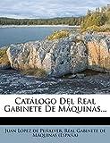 Catálogo Del Real Gabinete De Máquinas...