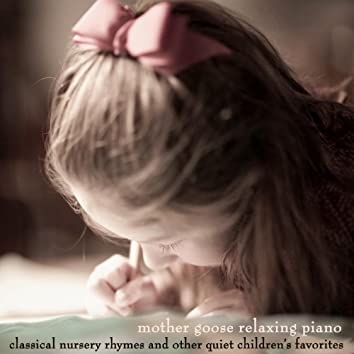 Classical Nursery Rhymes and Other Quiet Children's Favorites