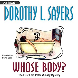 Whose Body?     The Lord Peter Wimsey Mysteries, Book 1              By:                                                                                                                                 Dorothy L. Sayers                               Narrated by:                                                                                                                                 David Case                      Length: 6 hrs and 2 mins     359 ratings     Overall 4.1