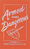 Armed and Dangerous (Ephesians 6:11: Straight Answers from the Bible; Inspirational Library)