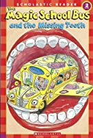Magic School Bus And the Missing Tooth Level 2 (Scholastic Readers)