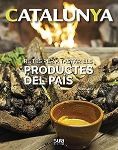 Rutes per a tastar els productes del País: 11 (Catalunya)