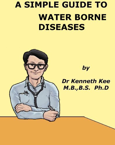 A Simple Guide to Water Borne Diseases (A Simple Guide to Medical Conditions) (English Edition)