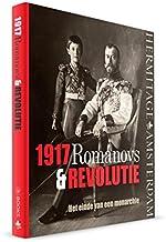 1917: Romanovs & revolutie : het einde van een monarchie