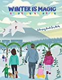 Winter is Magic: An adorable Winter Coloring Book for Kids Featuring Cute, Fun, and Easy Festive Holiday Illustrations. (Winter holidays)