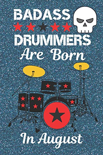 Badass Drummers Are Born In August: Drummer Gifts, Drummer Gift Ideas. This Drummer Journal / Drummer Notebook is a cool eye-catching design 6x9 in in ... Christmas (Secret Santa) and other occasions