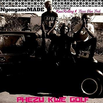 Phezu Kwe Golf (feat. Kasirolling & Ticos Van Trek)