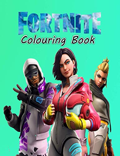 Fortnite Colouring Book: Fortnite Colouring Book For Kids & Adult ,Includes All Last Characters And High Quality , Weapons And Others Printed Single Sided