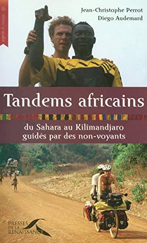 Tandems africains : Du Sahara au Kilimandjaro guidés par des non-voyants (Esprit de voyage)
