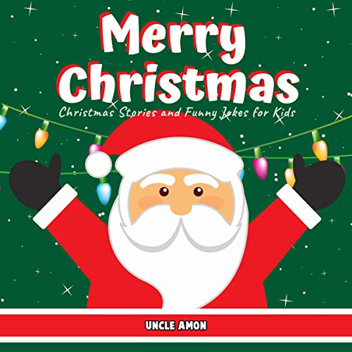 Merry Christmas: Christmas Stories and Funny Jokes for Kids audiobook cover art