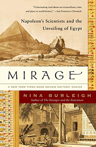 Compare Textbook Prices for Mirage: Napoleon's Scientists and the Unveiling of Egypt Reprint Edition ISBN 9780060597689 by Burleigh, Nina