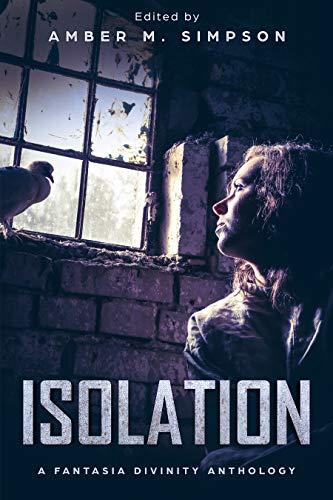 Isolation by [Amber Simpson, Scotty Milder, Eddie Moore, Zoey Xolton, Chanelle Loftness, Lyman Graves, Dan Rice, Austin Sheehan, Willow Croft, Dawn DeBraal]