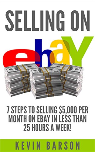 Selling on eBay: 7 Steps to Selling $5,000 Per Month on eBay in ...