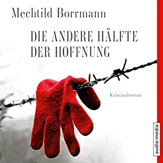 Die andere Hälfte der Hoffnung                   By:                                                                                                                                 Mechtild Borrmann                               Narrated by:                                                                                                                                 Ulla Wagener,                                                                                        Axel Wostry                      Length: 6 hrs and 2 mins     Not rated yet     Overall 0.0