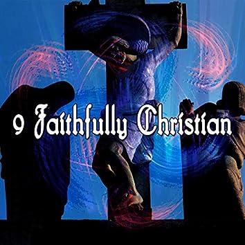 9 Faithfully Christian