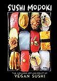 Sushi Modoki: The Japanese Art and Craft of Vegan Sushi (English Edition)
