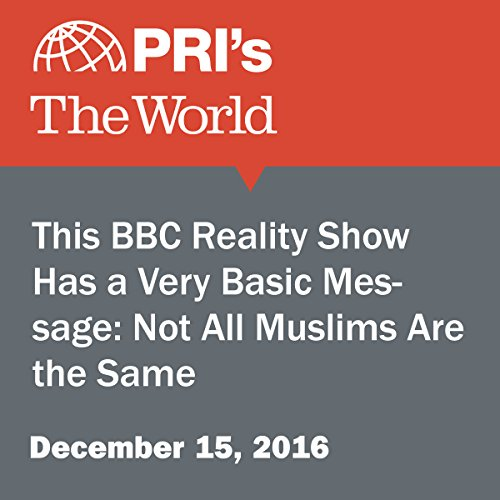This BBC Reality Show Has a Very Basic Message: Not All Muslims Are the Same audiobook cover art