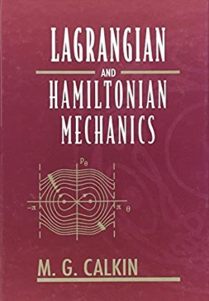 Lagrangian and Hamiltonian Mechanics by M. G. Calkin (1996-07-04)