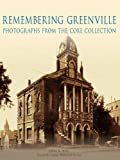 Remembering Greenville: Photographs From the Coxe Collection (Images of America)