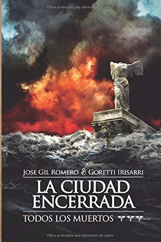LA CIUDAD ENCERRADA (TODOS LOS MUERTOS III)
