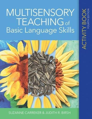 Compare Textbook Prices for Multisensory Teaching of Basic Language Skills Activity Book Fourth Edition ISBN 9781681253084 by Carreker M.Ed.  Ph.D., Suzanne,Birsh Ed.D., Judith R.