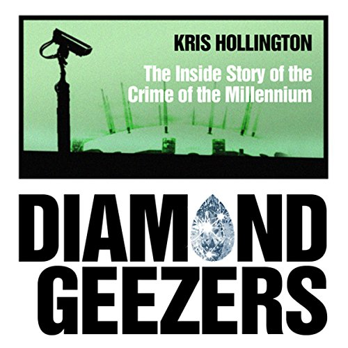 Couverture de Diamond Geezers: The Inside Story of the Crime of the Millenium