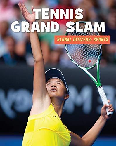 Tennis Grand Slam (21st Century Skills Library: Global Citizens: Sports)