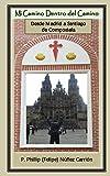 Mi Camino Dentro del Camino: Desde Madrid a Santiago de Compostela