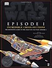 Incredible Cross-sections of Star Wars, Episode I - The Phantom Menace: The Definitive Guide to the Craft