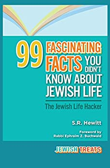 99 Fascinating Facts You  Didn't Know About Jewish Life: The Jewish Life Hacker by [S.R. Hewitt, Ephraim Buchwald]