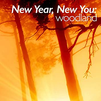 New Year, New You: Woodland
