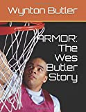 ARMOR: The Wes Butler Story
