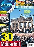 Galileo Magazin SPECIAL: 30 Jahre Mauerfall: Wendepunkt der deutschen Geschichte: Die Mauer ist offen!