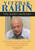 The Rabin Memoirs, Expanded Edition with Recent Speeches, New Photographs, and an Afterword - Yitzhak Rabin