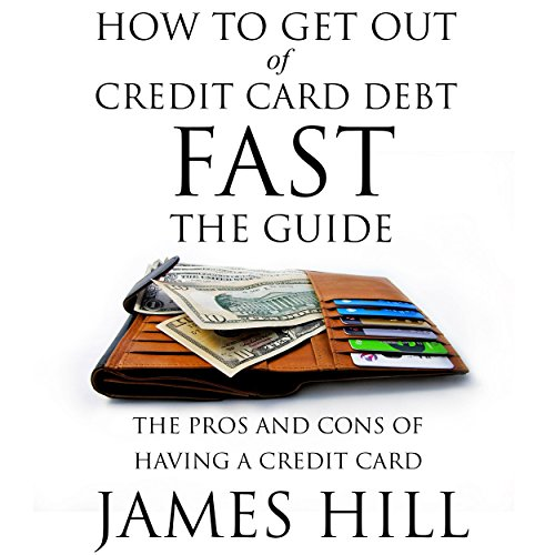 How to Get Out of Credit Card Debt Fast - the Guide audiobook cover art