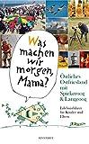 """""""Was machen wir morgen, Mama?"""" Östliches Ostfriesland mit Spiekeroog & Langeoog: Erlebnisführer für Kinder und Eltern"""