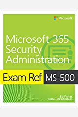 Exam Ref MS-500 Microsoft 365 Security Administration with Practice Test Kindle Edition